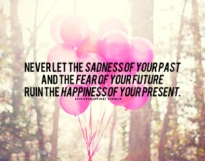 don't let past ruin future